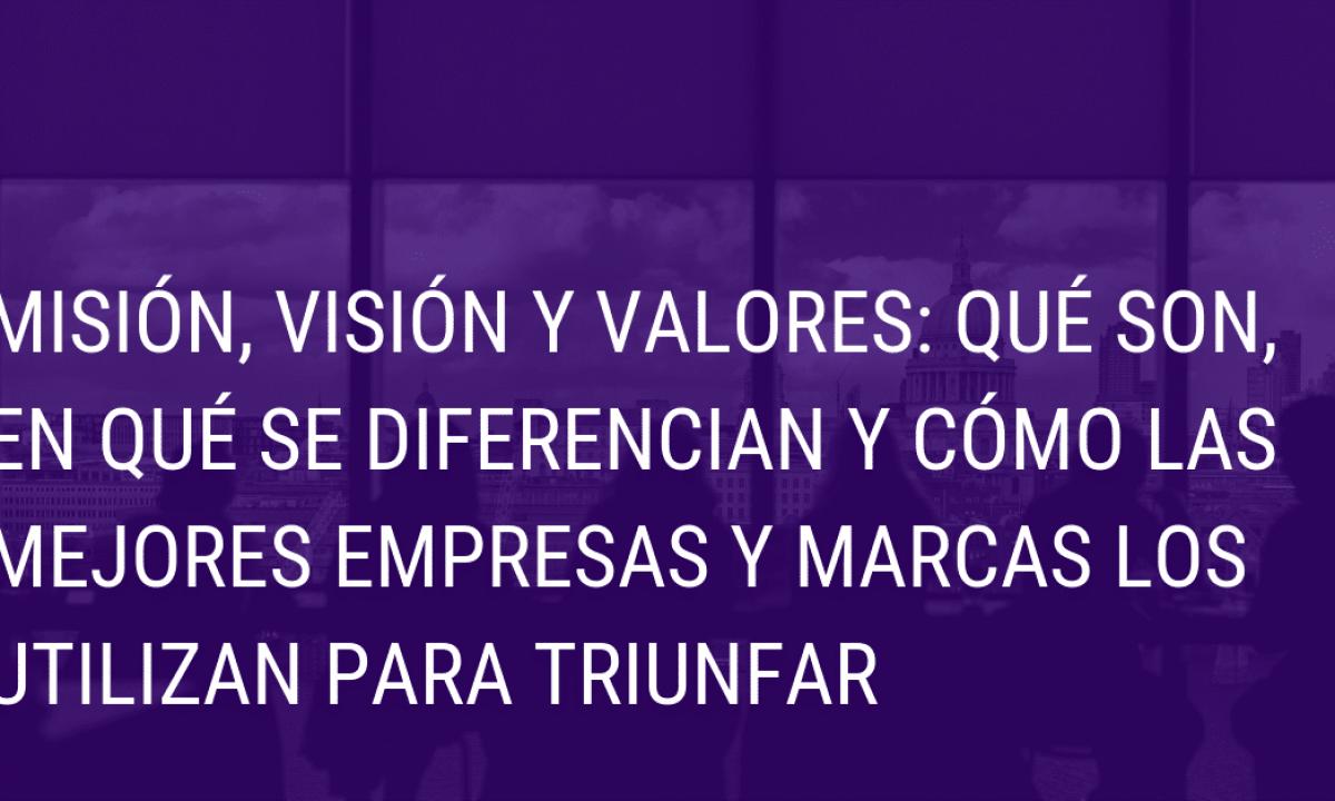 Énfasis Onza Regularidad  Misión, visión y valores: Qué son, en qué se diferencian y cómo las mejores  empresas y marcas los utilizan para triunfar | EYENSI